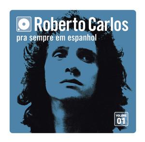 Pra Sempre Em Espanhol - Vol. 1 - Roberto Carlos