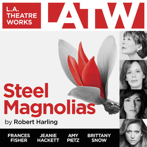 Steel Magnolias (Audiodrama) Audiobook