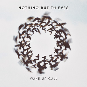 Nothing But Thieves, Wake Up Call på Spotify