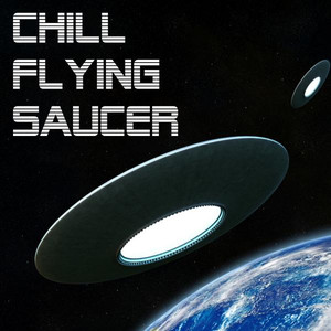 Chill Flying Saucer Albumcover