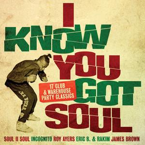 I Know You Got Soul: 17 Club & Warehouse Party Classics (Part 1)