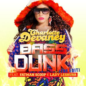 Bass Dunk (The Edit) [feat. Fatman Scoop & Lady Leshurr] [Remixes]