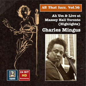 All that Jazz, Vol. 56 - Charles Mingus: Ah Um and Live at Massey Hall Toronto (Highlights) album