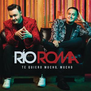 Te Quiero Mucho, Mucho - Rio Roma
