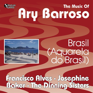 Brasil (Aquarela Do Brasil) (The Music of Ary Barroso) album