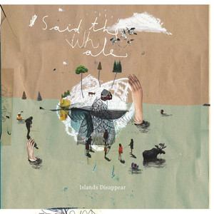 Islands Disappear - Said The Whale