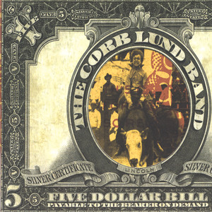 Five Dollar Bill - Corb Lund Band