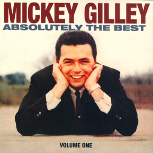 Mickey Gilley Absolutely The Best Vol. 1 album