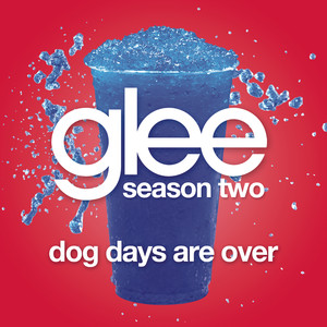Dog Days Are Over  - Glee Cast