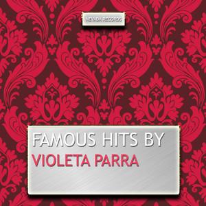 Famous Hits By Violeta Parra