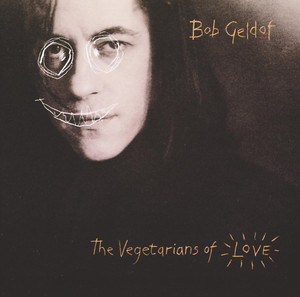 Vegetarians Of Love - Bob Geldof