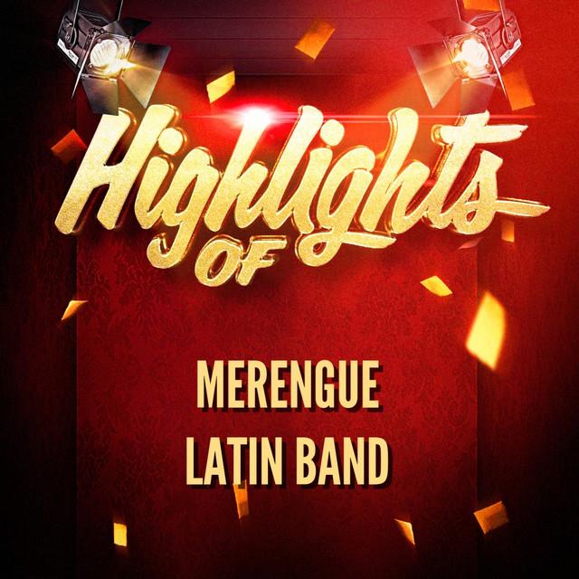 Highlights Of Merengue Latin Band