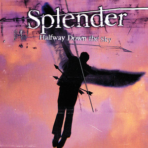 Halfway Down The Sky - Splender