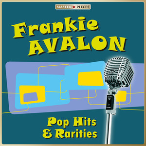 Masterpieces Presents Frankie Avalon: Pop Hits & Rarities (12 Tracks) album
