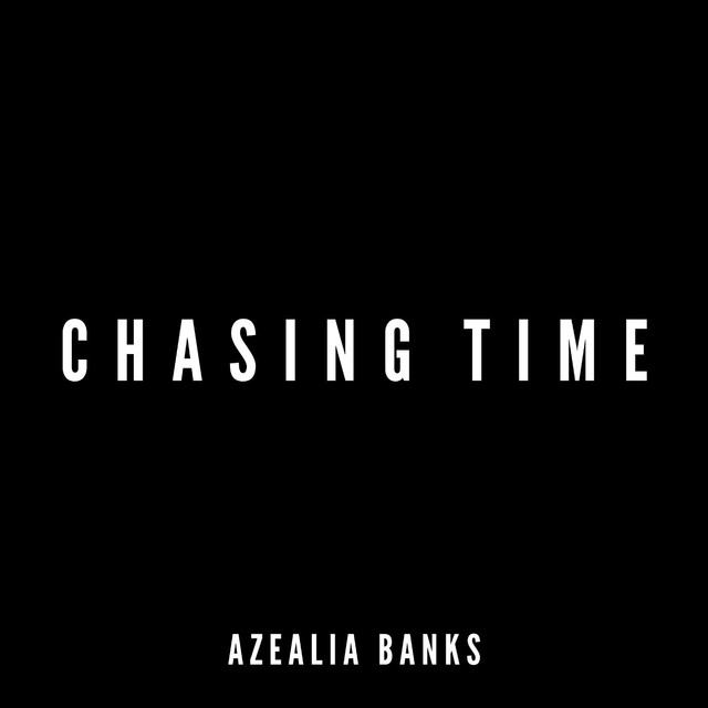 Chasing time Azealia Banks