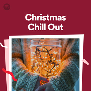 christmas chill out on spotify - Christmas Chill