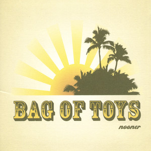Nooner - Bag Of Toys