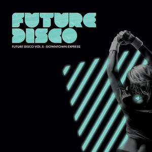 Future Disco Vol. 5 - Downtown Express Albumcover