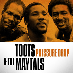 Toots & The Maytals - Pressure Drop - Toots And The Maytals