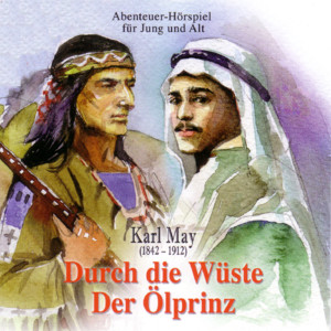 Karl May - Durch die Wüste + Der Ölprinz Audiobook