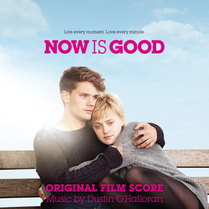 Now Is Good (Original Score)