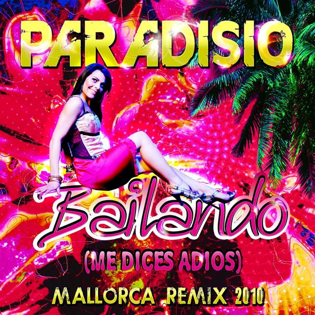 Bailando (Me Dices Adios) [Mallorca Remix 2010]