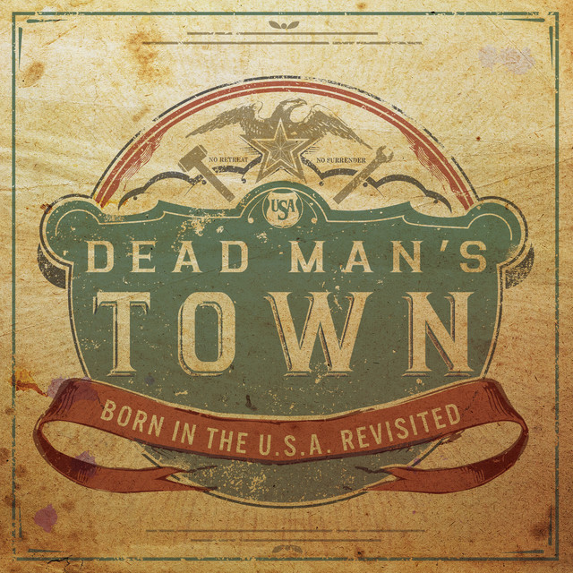 Dead Man's Town: Springsteen's Born in the U.S.A. Revisited