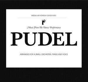 Frida Hyvönen - Gives You: Music From The Dance Performance Pudel