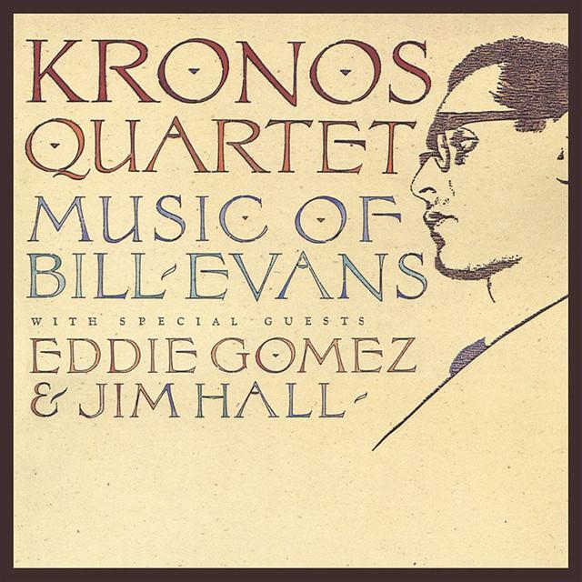 Kronos Quartet: Music of Bill Evans