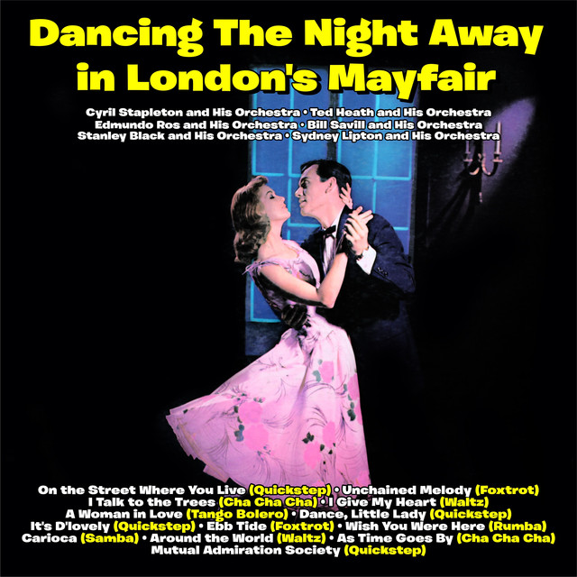 Dancing The Night Away in London's Mayfair by Various Artists on Spotify