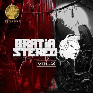 Bratia Stereo, Vol. 2 Albümü