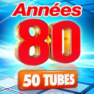 Années 80 (50 Tubes)