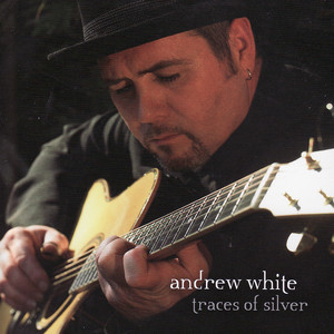Traces of Silver - Andrew White