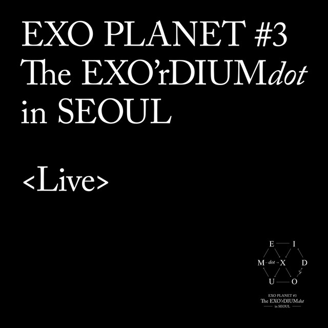EXO PLANET #3-The EXO'rDIUM[dot]-Live Album