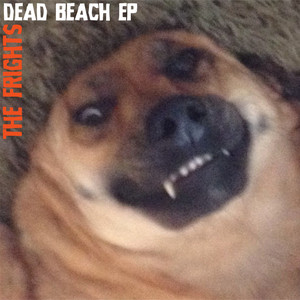 Dead Beach - EP - The Frights