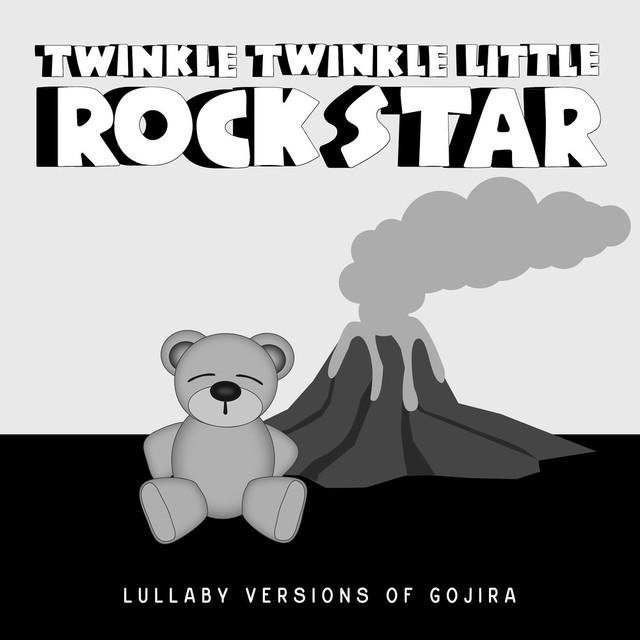 Twinkle Twinkle Little Rock Star - Lullaby Versions of Gojira