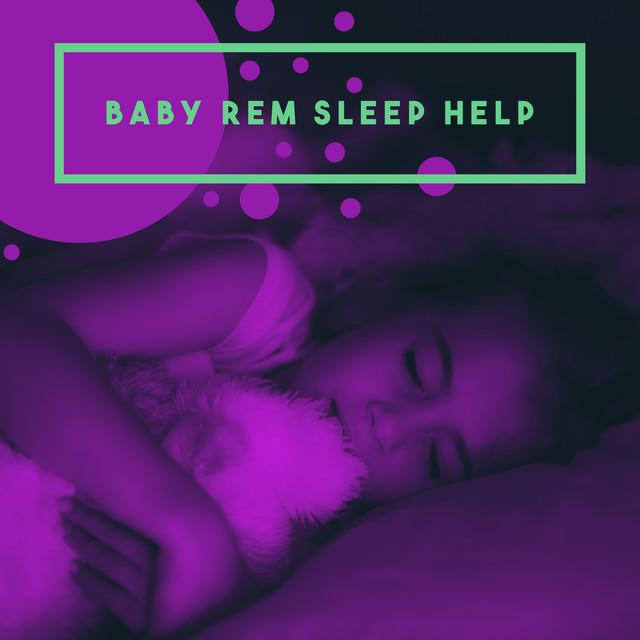 Baby REM Sleep Help