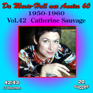 Du Music-Hall aux Années 60 (1950-1960): Catherine Sauvage, Vol. 42/43 album