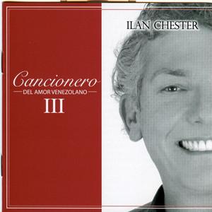Cancionero Del Amor Venezolano III - Ilan Chester