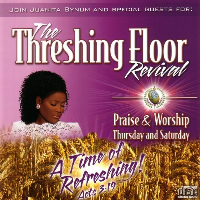 The Threshing Floor Revival: Praise & Worship Thursday and Saturday