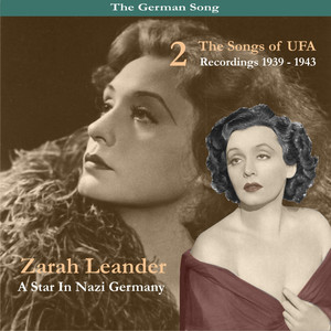 The German Song / A Star In Nazi Germany / The Songs of UFA, Volume 2, Recordings 1939-1943 album