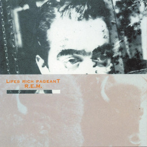 Life's Rich Pageant - Rem