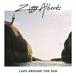 Laps Around The Sun - Ziggy Alberts