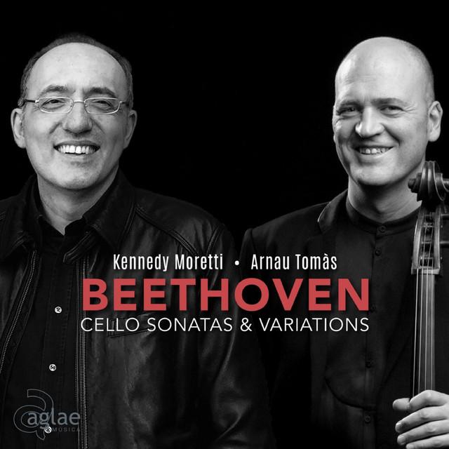 Album cover for Beethoven - Cello Sonatas & Variations by Ludwig van Beethoven, Arnau Tomàs, Kennedy Moretti