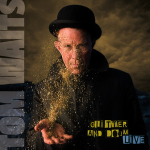 Glitter And Doom Live - Tom Waits
