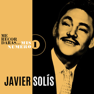 Me Recordarás... Mis Número 1 - Javier Solis