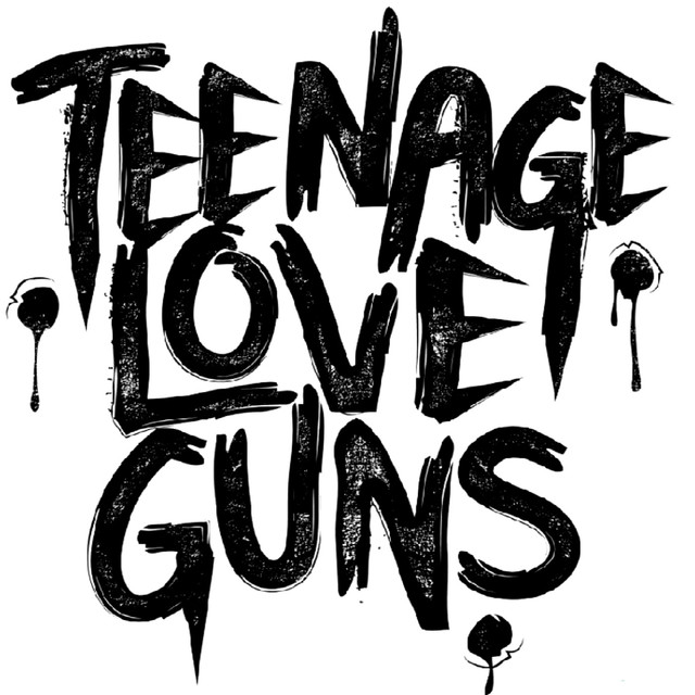 Teenage Love Guns