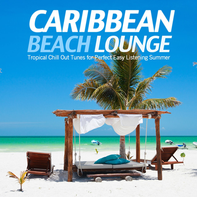 Caribbean Beach: Caribbean Beach Lounge (Tropical Chill Out Tunes For