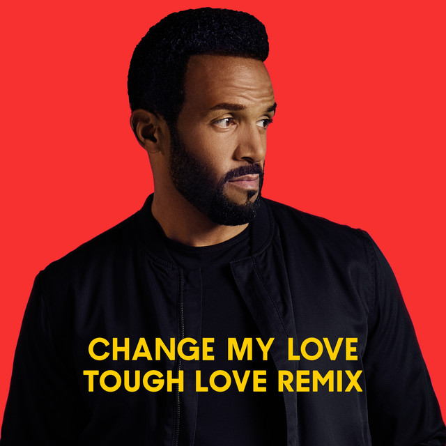 Change My Love (Tough Love Remix)