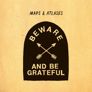 Beware And Be Grateful - Maps and Atlases